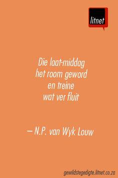 NP van Wyk Louw #afrikaans #gedigte #nederlands #segoed #dutch #suidafrika Afrikaans, Poems, Language, Van, Secret Life, Writing, Quotes, Communication, Classroom