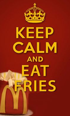 keep calm and eat fries |Pinned from PinTo for iPad|