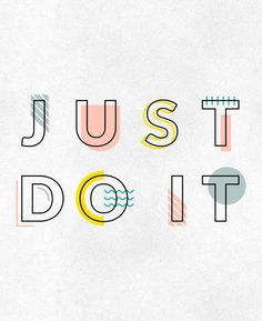 Inspiration : Typographie - Just Do It Typography Quotes, Typography Letters, Graphic Design Typography, Hand Lettering, Modern Typography, Typography Poster, Kids Graphic Design, Typography Images, Slogan Design