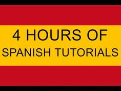 How to say things in Spanish part 1 to 9 - Spanish tutorials compilation 4 hours plus - YouTube