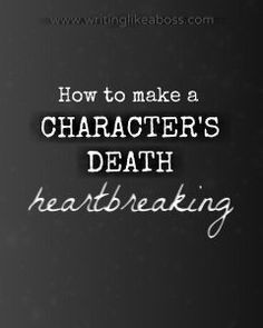 to Make a Character's Death *Heartbreaking* How to make your character's death heartbreaking, from Writing like a Boss.How to make your character's death heartbreaking, from Writing like a Boss. Creative Writing Tips, Book Writing Tips, Writing Words, Writing Quotes, Writing Resources, Writing Help, Writing Skills, Writing Workshop, Writing A Movie Script