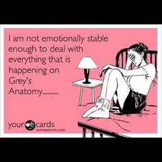 This is how I feel tonight!  Why are they always killing off my favorite characters?
