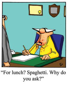 Spectickles: For lunch? Spaghetti. Why do you ask?