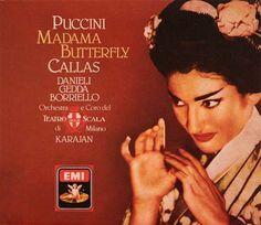 Puccini: Madama Butterfly Maria Callas, Lucia Danieli, Nicolai Gedda, Chorus & Orchestra of La Scala, Milan 1955 Maria Callas, Madame Butterfly Opera, Herbert Von Karajan, Fat Women, Cd Cover, Ballet, Concert Posters, Classical Music, Art Music