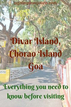 Susegad at Divar Island and Chorao Island of Goa - Everything you need to know before visiting #goa #india #divarisland #choraoisland #offbeat