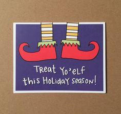 Treat Yo'elf This Holiday Season! Card by Tiny Gang Designs on Etsy. $4.00 #christmas #christmascard #funny #card #greetingcard #tinygangdesigns #tinygang #treatyoself #elf #shoes