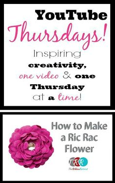 How To Make A Ric Rac Flower, YouTube Thursdays! - The Ribbon Retreat Blog