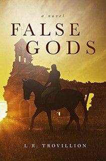 Horse Book Review: False Gods by L R Trovillion