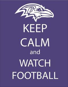 Not sure how I can stay calm WHILE watching football, though.  Anyone who's watched a game with me will confirm this.  GO RAVENS!