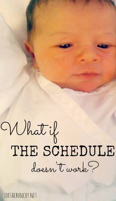 Everyone says to put your new baby on a schedule, but what if the schedule doesn't work?
