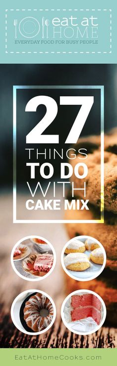 27 things to do with Cake Mix - A fast way to make all kinds of cookies, bars, cakes of all types… The possibilities are endless.