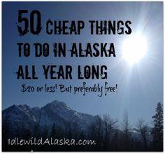 50 Cheap Things to Do in Alaska All Year - IdlewildAlaska