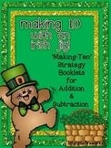 Addition AND Subtraction BOOKLETS (2 per page ) Color & B/W Math Booklets for students to practice the MAKING TEN STRATEGY Instructional Posters for Addition & Subtraction provided. St. Patrick's Themed https://www.teacherspayteachers.com/Product/Making-10With-an-IRISH-JIG-1688154