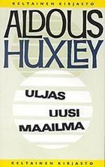 Uljas uusi maailma - Aldous Huxley