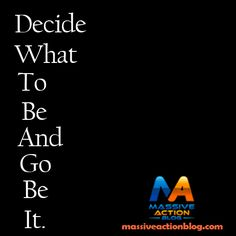 Decide What To Be and Go Be It!!! #massiveactionblog #quotes _______________________ Double tap if you agree and tag your friends  #massiveactionblog #quotes #succeed #entrepreneurship #successful #startup #advice #success #moneymaker #goals #businessowner #cash #magazine #desire #businesswoman #habit #working #momentum #purpose #entrepreneurs #entrepreneur #passion #motivational #hardworkpaysoff #businessman #business #womeninbusiness #entrepreneurlife #hardwork #startuplife