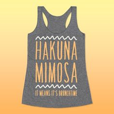 "This funny shirt is perfect for brunch lovers and mimosa fans, featuring the breakfast quote ""hakuna mimosa, it means it's brunch time."" Great for any and every weekend out with friends. Free Shipping on U.S. orders over $50.00."