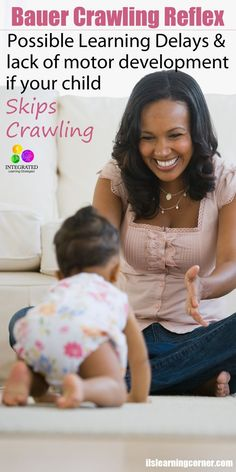 Bauer Crawling Reflex: Delays in Learning and Motor Development if Your Child Skips the Crawling Stage | ilslearningcorner...