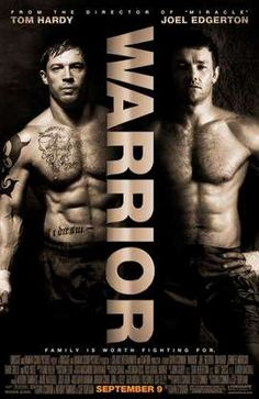 Warrior .... AWESOME movie!