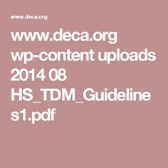 www.deca.org wp-content uploads 2014 08 HS_TDM_Guidelines1.pdf