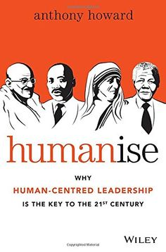 Humanise: Why Human-Centred Leadership is the Key to the 21st Century by Anthony Howard http://www.amazon.com/dp/0730316645/ref=cm_sw_r_pi_dp_WjBqvb0G2TNH6