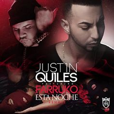 Esta Noche (Remix) - Justin Quiles Feat. Farruko