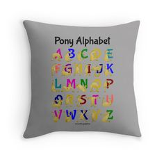 Pony Alphabet Chart, Colourful throw pillow,  by piedaydesigns. I created this for people who are crazy about horses and ponies.  This design features a flexible, cute, brown pony contorting his body into the letters of the alphabet. I also have this design with plain coloured text in my red bubble store.  These ponies can be used to spell out words and I am happy to make custom text up. You can contact me at my website. www.tiki.graphics