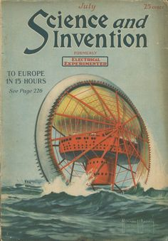 """Science and Invention - July, 1921"" via retro-futurism / Retro Science Fiction"