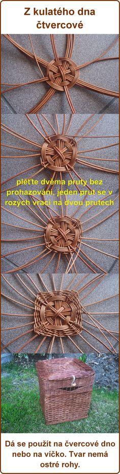Motýlí dno - dno, které se začíná plést jako kulaté, při pletení se v rozích jedním proutkem vracíte a vytvoříze čtvercové dno