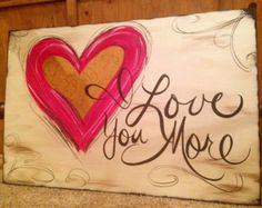 """Very Large """"I Love You More"""" ~ handpainted canvas art-MADE TO ORDER"""