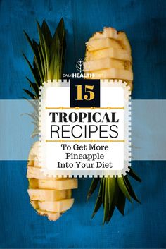 02 15 Tropical Recipes To Get More Pineapple Into Your Diet (1)