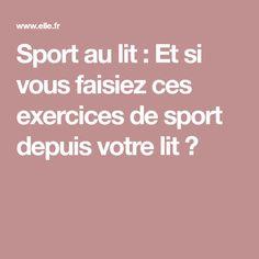 Sport au lit : Et si vous faisiez ces exercices de sport depuis votre lit ?