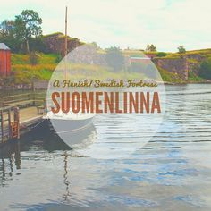 #Suomenlinna - impressions and thoughts