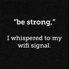 Funny quotes about bad wifi
