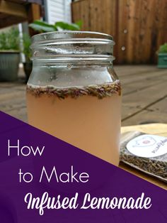 Learn how to make infused lemonade - lavender, strawberry, basil, and more!