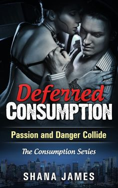 Deferred Consumption - Young, NYC investment banker finds herself in a world of danger after she uncovers a terroristic plot being supported by one of her wealthy, Russian clients. A man known for being dangerously unpredictable. A man who now desires her, even though she's engaged to a hot, rising tennis star who services her thoroughly in the bedroom.   It's HOT romantic suspense that will leave you breathless.