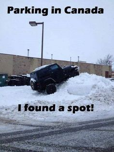 Canada – Funny Pics & comments Parking in Canada: I found a spot!Parking in Canada: I found a spot!in Canada – Funny Pics & comments Parking in Canada: I found a spot!Parking in Canada: I found a spot! Canadian Memes, Canadian Things, Canadian Humour, Canadian History, Banff, Canada Funny, Canada Eh, Canada Jokes, Canada Snow