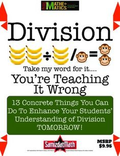 Division: Take My Word For It, You& Teaching It Wrong - 13 concrete things you can do to enhance your students& understanding of division TOMORROW! Teaching Division, Math Division, Long Division, Teaching Math, How To Teach Division, Kindergarten Math, Multiplication Facts Practice, Math Fractions, Maths