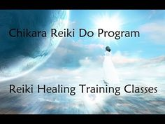 Chikara Reiki Do Program - Reiki Healing Training Classes - YouTube