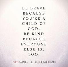 Thought-Full Thursday: Brave & Kind