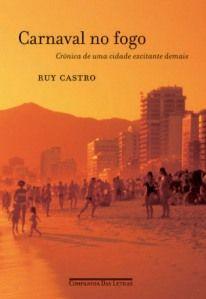 """""""Carnaval no Fogo"""", Ruy Castro"""
