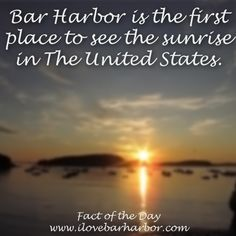 Bar Harbor, Maine is the first place to see the sunrise in The United States. Bar Harbor Me, Bar Harbour, Mount Desert Island, East Coast Road Trip, Fact Of The Day, Acadia National Park, Summer Travel, New Hampshire, Oh The Places You'll Go