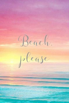 Beach, please - Wallpapers Summer Wallpaper, Beach Wallpaper, Wallpaper Quotes, Summer Beach Quotes, Beach Sayings, Diving Quotes, Videos Photos, Ocean Quotes, Summer Backgrounds