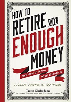 """Read """"How to Retire with Enough Money And How to Know What Enough Is"""" by Teresa Ghilarducci, Ph. Here is a single-sit read than can change the course of your retirement. Written by Dr. Teresa Ghilarducci, an economics. Saving For Retirement, Retirement Planning, Retirement Money, Finance Books, Finance Tips, Achieve Success, Managing Your Money, Money Saving Tips, Livres"""