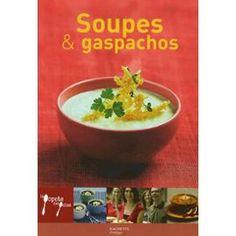 Soupes et Gaspachos de Aude De Galard  – Bibliothèque perso - Vous pouvez retrouver le cours de cuisine par des enfants pour des enfants de Cuisine de mémé moniq http://oe-dans-leau.com/cuisine-meme-moniq/