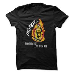 Firefighter Find Them Hot Leave Them Wet Funny Shirt, Checkout HERE ==> https://www.sunfrog.com/Funny/Firefighter-Find-Them-Hot-Leave-Them-Wet-Funny-Shirt.html?41088