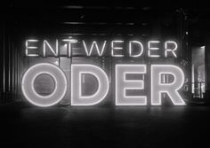 entweder / oder - either / or Neon Signs, Messages, Feelings, Friends, Quotes, Oder, Amigos, Quotations