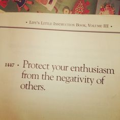 A good reminder. It was my mantra before I started my first business. From 'Life's Little Instruction Book'... and a good reminder now!
