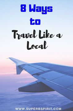 Tips and Tricks how to Travel Like a Local. 8 Best ways to travel like a local. Ways To Travel, Travel Advice, Travel Tips, Travel Deals, Travel Guides, Travel Destinations, Travel Money, Us Travel, Culture Shock