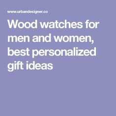 Wood watches for men and women, best personalized gift ideas