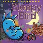 Pajama Jam Sleepy Bird by Jeremy Tankard Bird wants to play, but all his animal friends tell him that it is bedtime, and only when they tuck him in and sing a lullaby does he finally fall asleep--briefly. New Children's Books, Good Books, Best Toddler Books, Read Aloud Books, Early Literacy, Bird Pictures, Toddler Preschool, Early Learning, Story Time